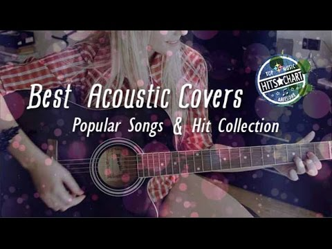 Acoustic covers of popular songs 2017